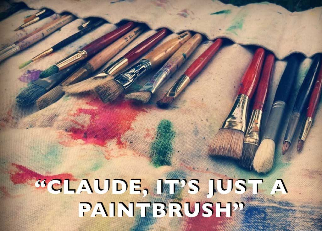 Claude, it's just a paintbrush